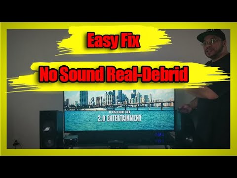 Real Debrid No Sound Easy Fix 2020