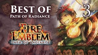 Fire Emblem, Best of Path of Radiance, Maniac Mode: Parts 37-52