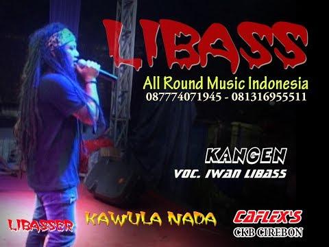 KANGEN Iwan LIBASS Live Show Cirebon