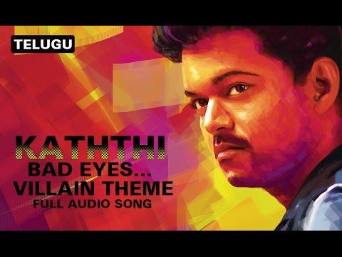 Bad Eyes…Villain Theme | Full Audio Song | Kaththi (Telugu)