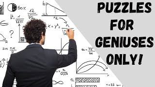 Puzzles For Geniuses Only - How Smart Are You?