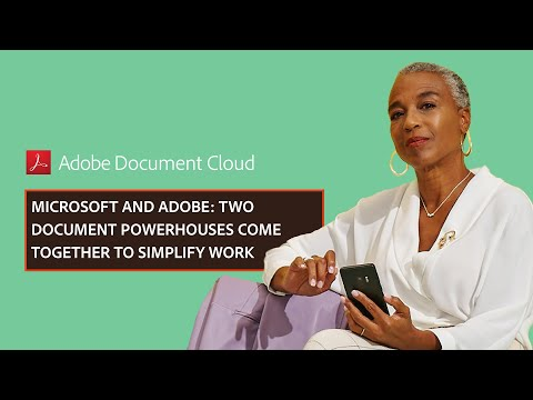 Microsoft and Adobe: Two document powerhouses come together to simplify work