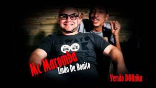 MC MAROMBA - LINDO DE BONITO [DJ R15 ] ~(NOVA  VERSÃO -RS- )~