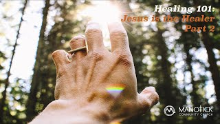 Jesus is the Healer Pt2