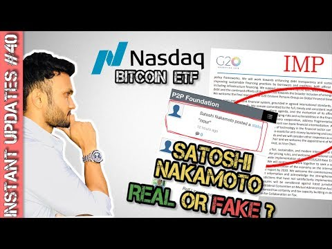 Satoshi Nakamoto Status Update (My Research/Views) G20 to regulate crypto, Nasdaq ETF Q1 2019