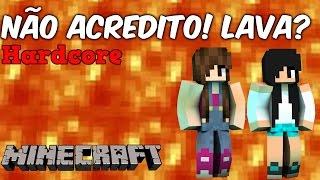 Minecraft Hardcore 1.9 - Não Acredito! Lava? #07