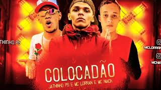 🛑 JATHINHO PS, MC LORRAN & MC NIACK - OH JULIANA - COLOCADÃO