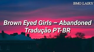 Brown Eyed Girls - Abandoned [Tradução/Legendado PT-BR]