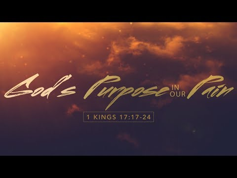 1 Kings 17:17-24 | God's Purpose in Our Pain | Rich Jones