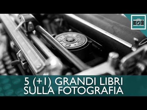 5 (+1) GRANDI LIBRI SULLA FOTOGRAFIA