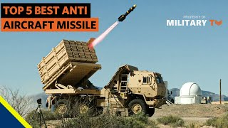 Top 5 Best Anti Aircraft Missile Systems in the World