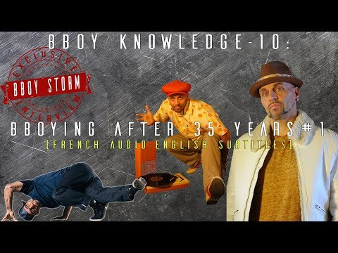 Bboy Knowledge - 10 #1 Bboy Storm Interview (Eng Audio-Fr Sub)