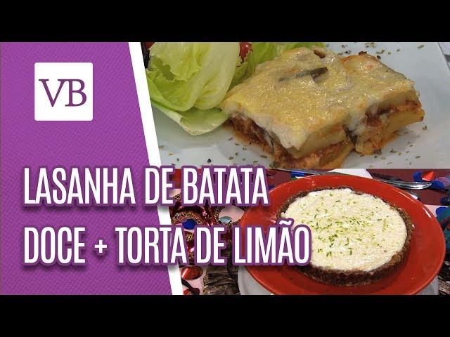 Receita de Lasanha de batata doce + Torta de Limão saudável - Você Bonita (04/03/19)