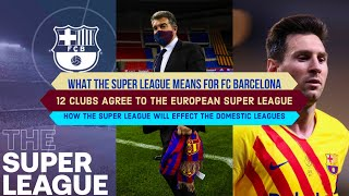 12 European Clubs AGREE TO JOIN The Super League: How BARCELONA BENEFITS on joining the Super League