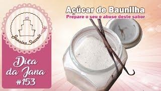 Dica da Jana #153 Açúcar de Baunilha - Por Janaina Suconic