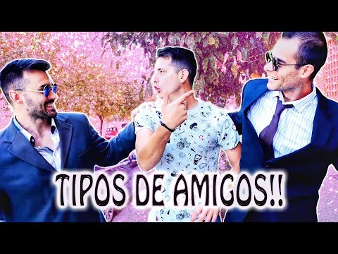 TIPOS DE AMIGOS!!!!