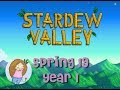 Let's Play Stardew Valley | #7 Spring 19 Year 1