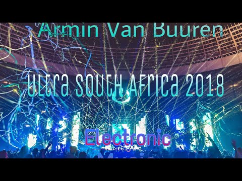 Armin Van Buuren en Ultra South Africa 2018
