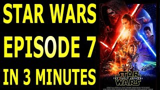 The Story of Star Wars Episode 7 The Force Awakens Explained In 3 Minutes