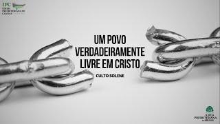UM POVO VERDADEIRAMENTE LIVRE EM CRISTO - Gálatas 5:13-15