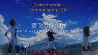 Anime EDM Music- Summersong 2018(Elektronomia)