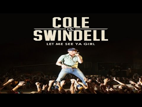 Cole Swindell Let Me See Ya Girl