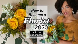 How To Become A Florist In 2020  With No Experience!  - Update
