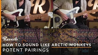 How To Sound Like Arctic Monkeys Using Effects Pedals | Reverb Potent Pairings