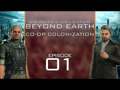 Beyond Earth - Co-Op Colonization - Episode 1 ...Eradication!...