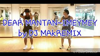 Cover images DEAR MANTAN-IMEYMEY by DJ MakRemix/ ZUMBA/ DHYPE FITNESS CREW