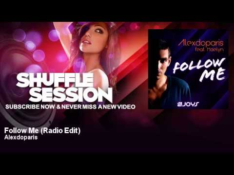 Alexdoparis - Follow Me - Radio Edit - feat. Maelyn - ShuffleSession