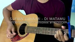 SUFIAN SUHAIMI Di Matamu - TheIcedCapp Cover + easy chords
