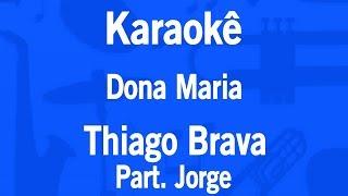 Baixar Karaokê Dona Maria - Thiago Brava Part. Jorge