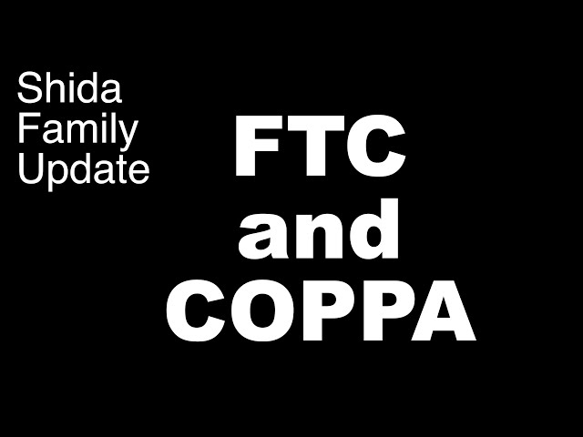 FTC and COPPA - Family Update #001