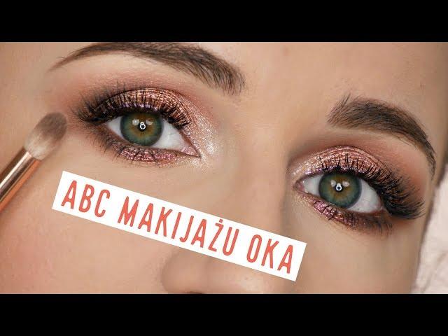 Lekcja Makijażu - Makijaż Oka - Wszystko Co Musisz Wiedzieć
