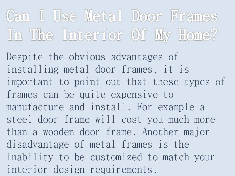 Can I Use Metal Door Frames In The Interior Of My Home Youtube