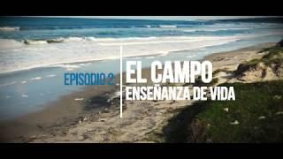 """Agrocultores Episodio 2 """"El Campo, enseñanza de vida"""""""