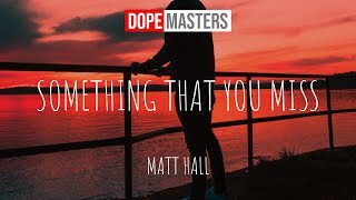 Matt Hall - Something That You Miss (Lyrics)
