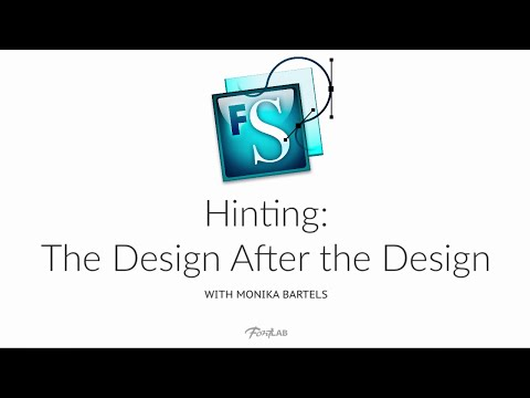 Hinting: The Design After the Design. FontLab Studio 5 tutorial with Monika Bartels