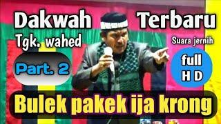 Download Mp3 Dakwah tgk wahed terbaru memperingati isra mi raj dakwah lucu 2021