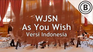 WJSN - As You Wish (Versi Indonesia by Bmen)