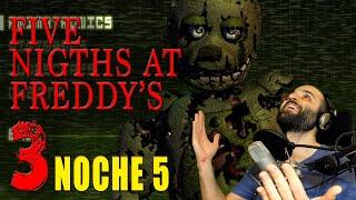 Five Nights at Freddy's 3   NOCHE 5, LA PEOR!!   Gameplay Español