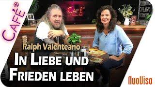 In Liebe und Frieden leben - Ralph Valenteano im Gespräch mit Katrin Huß