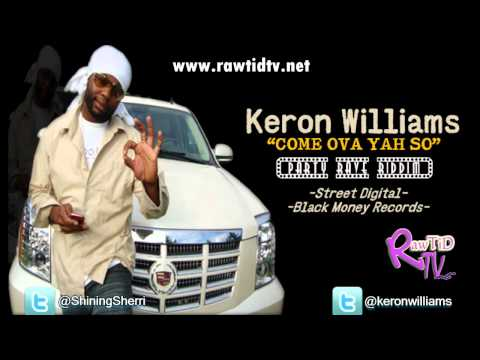 Keron Williams - Come Ova Yah So (Party Rave Riddim) Www.rawtidtv.net