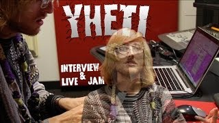 Yheti Interview and Live Jam Session
