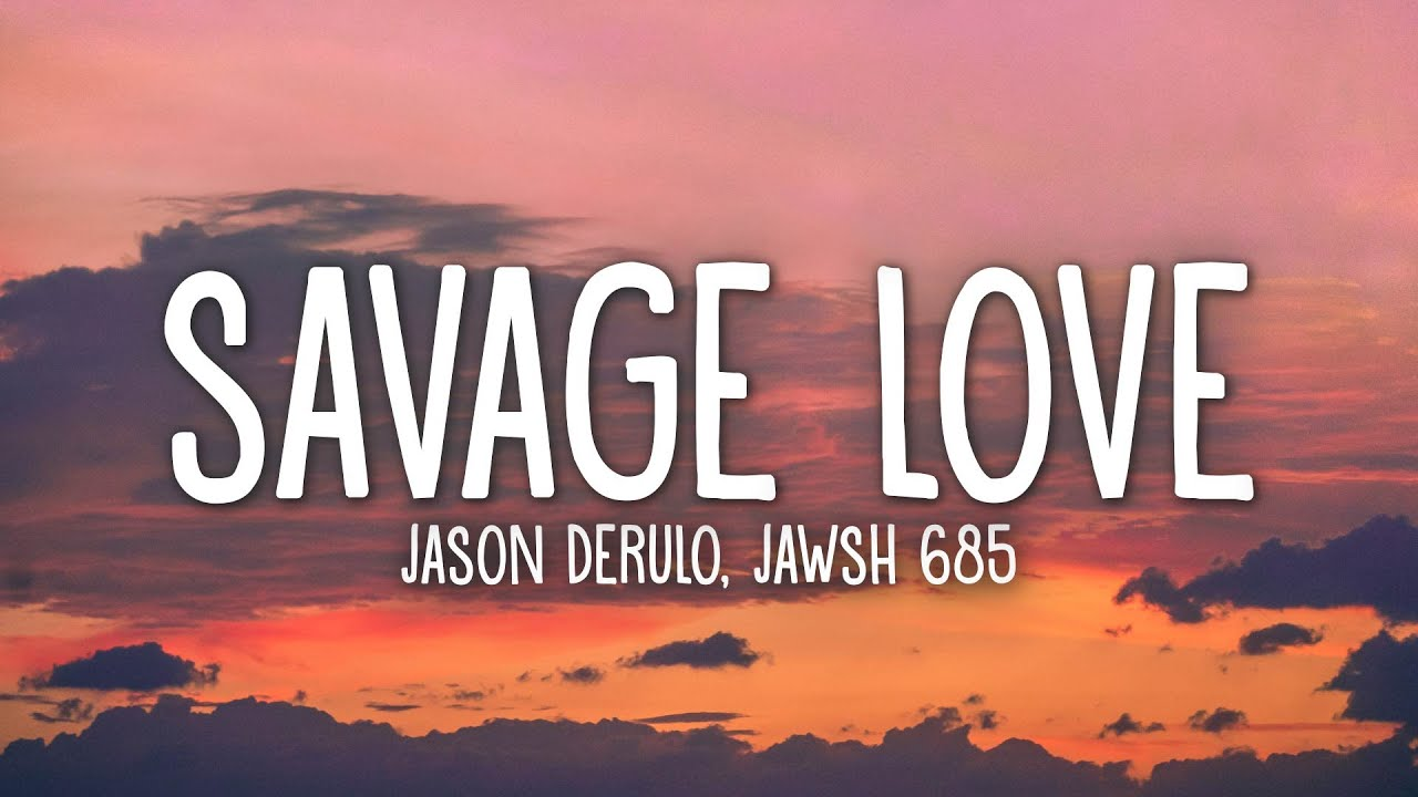 Jason Derulo - Savage Love (Prod. Jawsh 685) (Lyrics)