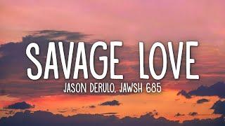 Download Jason Derulo - Savage Love (Prod. Jawsh 685) (Lyrics)