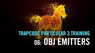 Trapcode Particular 3 Training | 06: OBJ Emitters