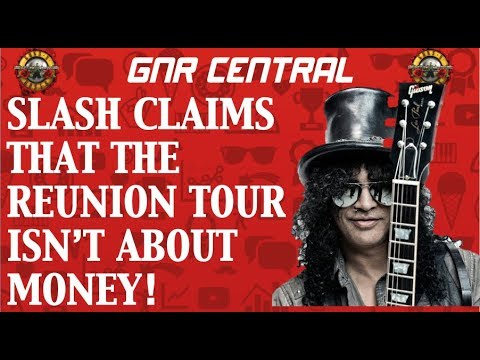 Guns N' Roses News: Slash Claims The Reunion Tour Is Not About Money!