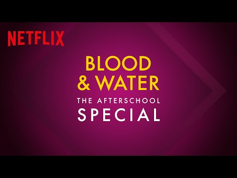 Blood & Water   The Afterschool Special   Netflix
